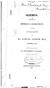 A Sermon, Preached in Brooklyn, Connecticut, at the Installation of Rev. Samuel Joseph May, November 5, 1823