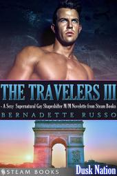 The Travelers III - A Sexy Supernatural Gay Shapeshifter M/M Novelette from Steam Books