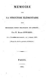 Mémoire sur la structure élémentaire des principaux tissus organiques des animaux: lu à l'Académie des Sciences, le 7 juillet 1823