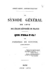 Le synode général de 1872 de l'Eglise réformée de France: que fera-t-il