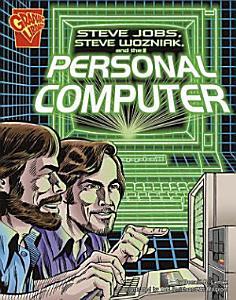 Steve Jobs, Steve Wozniak, and the Personal Computer