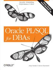 Oracle PL/SQL for DBAs: Security, Scheduling, Performance & More