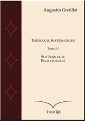 Théologie Systématique, sotériologie, eschatologie