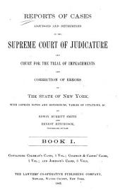 Reports of Cases Adjudged and Determined in the Supreme Court of Judicature and Court for the Trial of Impeachments and Correction of Errors of the State of New York: Volume 1