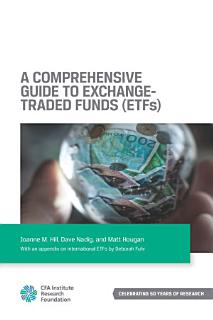 A Comprehensive Guide to Exchange Traded Funds  ETFs  Book