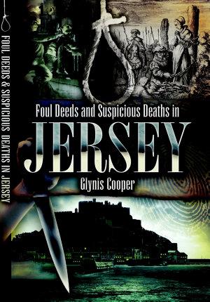 Foul Deeds   Suspicious Deaths in Jersey