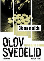 Dödens medicin: En Roland Hassel-thriller