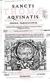 """Sancti Thomae Aquinatis,... complectens Expositionem in Genesim, in Job, in primam Davidis quinquagenam, in Canticum Canticorum [""""Salomon inspiratus""""], in Esaiam, Jeremiam et in Threnos... editio nova... aucta... per R.P.F. Cosmam Morelles,..."""