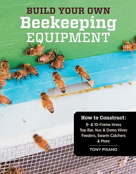 Download Build Your Own Beekeeping Equipment Book