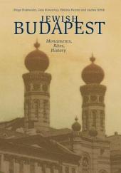 Jewish Budapest: Monuments, Rites, History