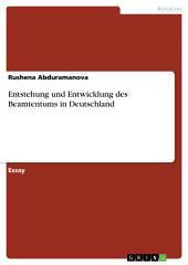 Entstehung und Entwicklung des Beamtentums in Deutschland