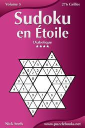 Sudoku en Étoile - Diabolique - Volume 5 - 276 Grilles