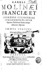 Opera quae extant omnia, ex variis librorum apothecis, in quibus latebant, nunc primum eruta et simul typis commissa: Volume 3