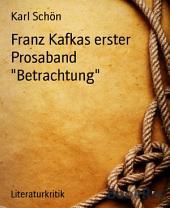 """Franz Kafkas erster Prosaband """"Betrachtung: Interpretation"""