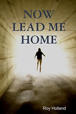 Now Lead Me Home