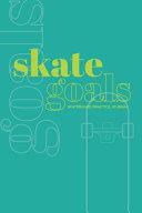 Skate Goals: Skateboard Practice Journal