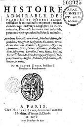 Histoire admirable des plantes et herbes esmerveillables et miraculeuses en nature... par M. Claude Duret...