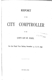 Report of the City Comptroller of the City of St. Paul: For the Fiscal Year Ending December 31, A.D. ...