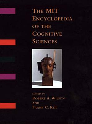 The MIT Encyclopedia of the Cognitive Sciences PDF