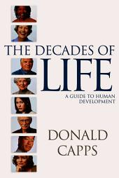 The Decades of Life: A Guide to Human Development