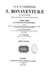 S. R. E. Cardinalis S. Bonaventurae,... Opera omnia