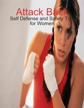Attack Back - Self Defense and Safety Tips for Women