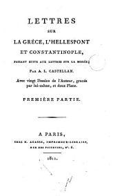 Lettres sur la Grèce, l'Hellespont et Constantinople, faisant suite aux lettres sur la Morée: Volume2