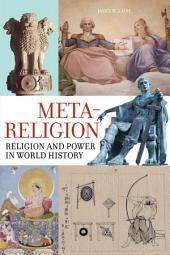 Meta-Religion: Religion and Power in World History