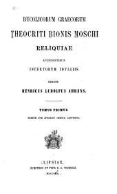 Bucolicorum Graecorum Theocriti Bionis, Moschi reliquae: accedentibus incertorum idylliis, Volume 1