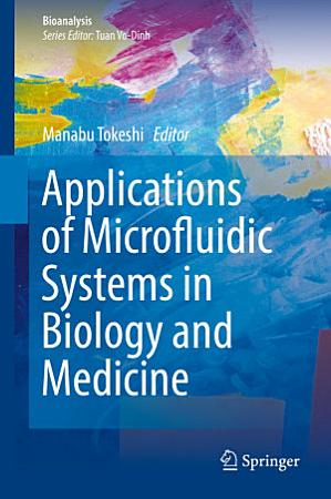 Applications of Microfluidic Systems in Biology and Medicine PDF