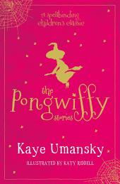 The Pongwiffy Stories 1: A Witch of Dirty Habits and The Goblins' Revenge