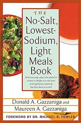 The No Salt  Lowest Sodium Light Meals Book