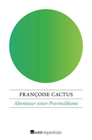 Abenteuer einer Provinzblume PDF
