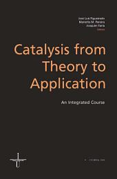 Catalysis from Theory to Application: An Integrated Course: An Integrated Course