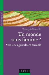 Un monde sans famine ?: Vers une agriculture durable