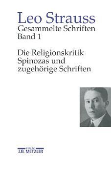 Gesammelte Schriften  Band 1  Die Religionskritik Spinozas und zugeh  rige Schriften PDF