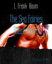 The Sea Fairies (Illustrated)