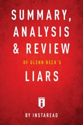 Summary Analysis Review Of Glenn Beck S Liars By Instaread Book PDF