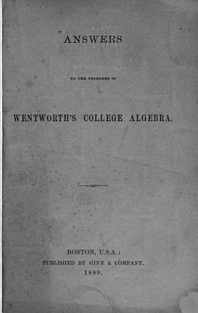 Answers to the Problems in Wentworth s College Algebra PDF