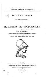 Notice historique sur la vie et les travaux de M. Alexis de Tocqueville ...