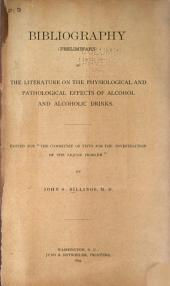 Bibliography (preliminary) of the Literature on the Physiological and Pathological Effects of Alcohol and Alcoholic Drinks