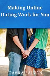Making Online Dating Work for You