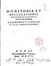 Monitoria et declarationes excommunicationis contra Venetos promulgatae a Clemente 5. Sixto 4. et Iulio 2. Romanis pontificibus
