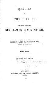 Memoirs of the life of Sir James Mackintosh: Volume 1