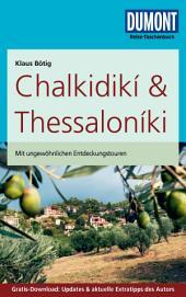 DuMont Reise-Taschenbuch Reiseführer Chalkidikí & Thessaloníki: Ausgabe 3
