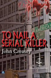 To Nail A Serial Killer: (Writing as JJ Marric)