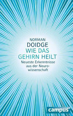 Wie das Gehirn heilt PDF
