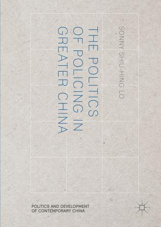 The Politics of Policing in Greater China PDF