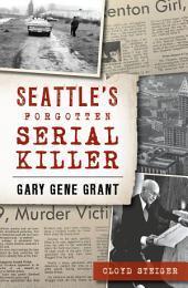 Seattle's Forgotten Serial Killer