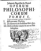 Johannis Baptistae du Hamel Operum philosophicorum: | ..., Volume 1